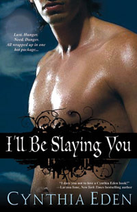 I'll Be Slaying You (2010) by Cynthia Eden