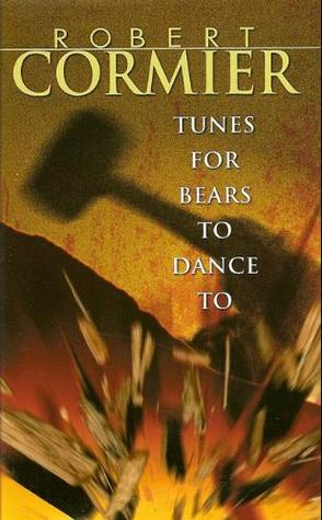tunes for bears to dance to ñ robert cormier. essay Essay preview more ↓ tunes for bears to dance to by robert cormier the  theme for tunes for bears to dance to by robert cormier is friendship should.