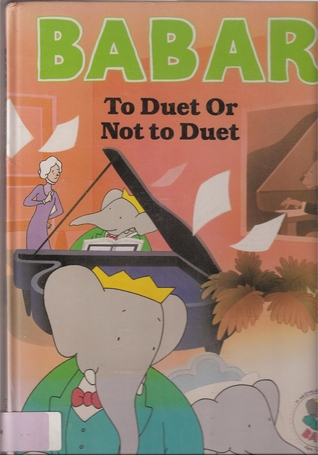 Babar Story Book: To Duet Or Not to Duet (Babar Series)