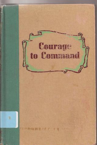 Courage to Command (Winston Adventure Series) Zillah K. MacDonald
