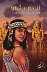 Hatshepsut, the Lost Pharaoh of Egypt Carole Wilkinson