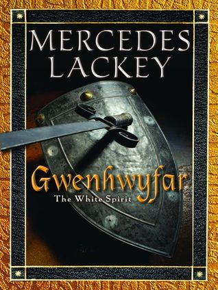 Book Review: Mercedes Lackey's Gwenhwyfar: The White Spirit