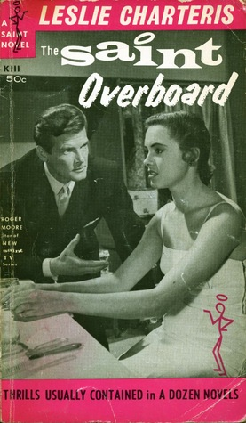 The Saint Overboard (The Saint Series)  by  Leslie Charteris