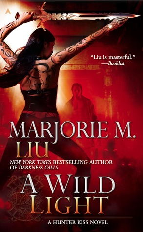 Book Review: Marjorie M. Liu's A Wild Light