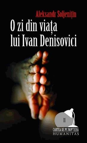 O zi din viața lui Ivan Denisovici Aleksandr Solzhenitsyn