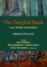 The Tangled Bank: Love, Wonder, and Evolution