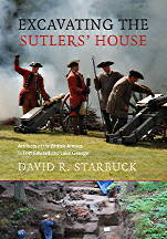 Excavating the Sutlers House: Artifacts of the British Armies in Fort Edward and Lake George  by  David Starbuck