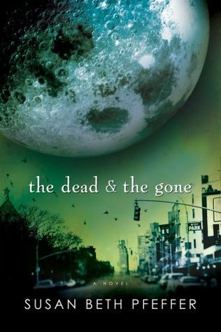 The Dead and the Gone (Last Survivors, #2)  - Susan Beth Pfeffer
