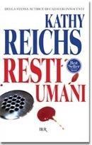 Resti umani Kathy Reichs