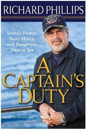 A Captain's Duty: Somali Pirates, Navy SEALs, and ...