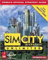 SimCity 3000 Unlimited: Primas Official Strategy Guide  by  Greg Kramer