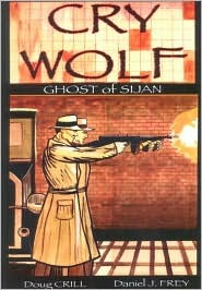 Cry Wolf Ghost of Sijan  by  Doug Crill