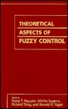 Theoretical Aspects Of Fuzzy Control Hung T. Nguyen