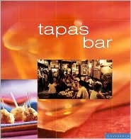 Tapas Bar: Casual Spanish Cooking at Home  by  Sophie Brissaud