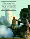 The Imperial Way: By Rail from Peshawar to Chittagong  by  Paul Theroux