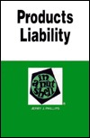 Products Liability In A Nutshell Jerry J. Phillips