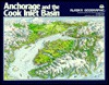 Anchorage and the Cook Inlet Basin  by  Alaska Geographic Association