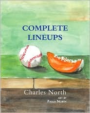 Complete Lineups: poems Charles North