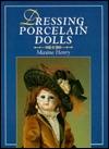 Dressing Porcelain Dolls  by  Maxine Henry