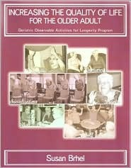 Increasing the Quality of Life for the Older adult Susan Brhel