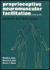 Proprioceptive Neuromuscular Facilitation: Patterns and Techniques  by  Voss