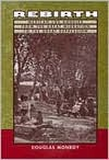 Rebirth: Mexican Los Angeles from the Great Migration to the Great Depression Douglas Monroy