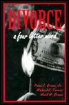 Divorce, A Four Letter Word  by  Peter L. Grieco Jr.