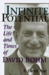 Infinite Potential: The Life and Times of David Bohm