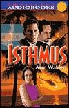 Isthmus  by  Alan R. Walden