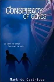 A Conspiracy Of Genes  by  Mark de Castrique