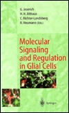 Molecular Signaling and Regulation in Glial Cells: A Key to Remyelination and Functional Repair  by  Gunnar Jeserich