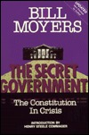 The Secret Government: The Constitution in Crisis: With Excerpts from An Essay on Watergate  by  Bill Moyers