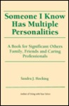 Someone I Know Has Multiple Personalities: A Book for Significant Others-- Friends, Family, and Caring Professional