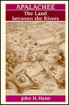 Apalachee: The Land between the Rivers  by  John H. Hann