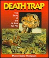 Death Trap: The Story of the La Brea Tar Pits Sharon Elaine Thompson