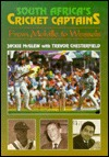 South Africas Cricket Captains From Melville To Wessels  by  Jackie McGlew