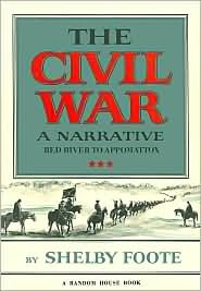 shelby foote civil war Foote's authoritative three-volume account of the american civil war maps precede and follow text about the author shelby dade foote, jr (november 17, 1916.