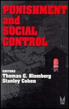 Punishment And Social Control: Essays In Honor Of Sheldon L. Messinger  by  Sheldon L. Messinger