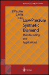 Low-Pressure Synthetic Diamond: Manufacturing and Applications  by  Bernard Dischler