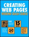 Creating Web Pages Weekend Crash Course [With CD-ROM]  by  Charlie Morris
