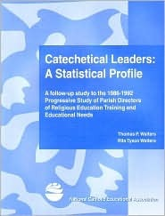 Catechetical Leaders: A Statistical Profile  by  Thomas P. Walters