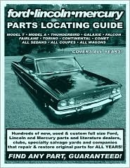 Ford/Lincoln/Mercury Parts Locating Guide: Covers All Years  by  Garden of Speedin