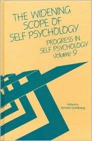 The Widening Scope Self Psychology: Progress in Self Psychology, V. 9  by  Arnold Goldberg
