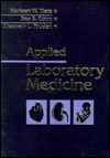 Applied Laboratory Medicine  by  Norbert W. Tietz