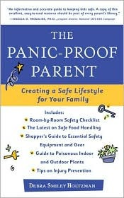 The Panic Proof Parent: Creating A Safe Lifestyle For Your Family  by  Debra Smiley Holtzman