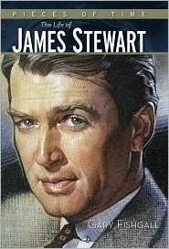 Pieces of Time : The Life of James Stewart (January 2009) Gary Fishgall