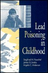 Lead Poisoning in Childhood  by  Siegfried M. Pueschel