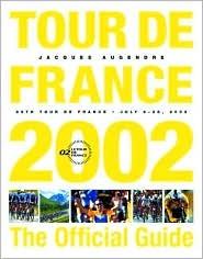 Tour de France 2002: The Official Guide Jacques Augendre