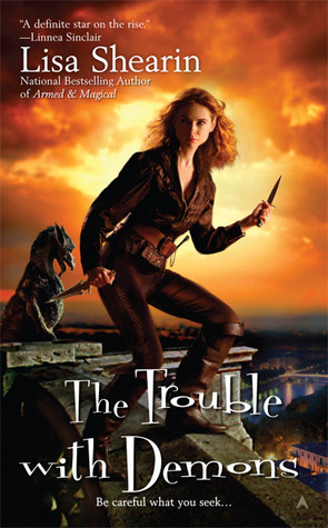 The Trouble with Demons (2009) by Lisa Shearin