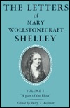 The Letters of Mary Wollstonecraft Shelley: A Part of the Elect  by  Mary Shelley